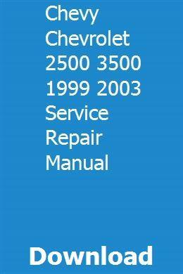 Chevy Chevrolet 2500 3500 1999 2003 Service Repair Manual Chevy Chevrolet Chevrolet 2500 Chevrolet