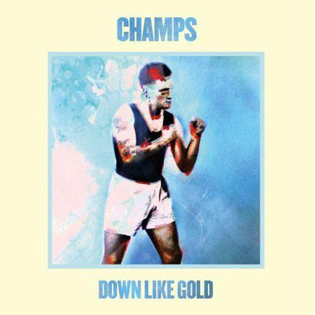 entertainment news - Champs Announce New Album 'Down Like Gold' Released February 2013