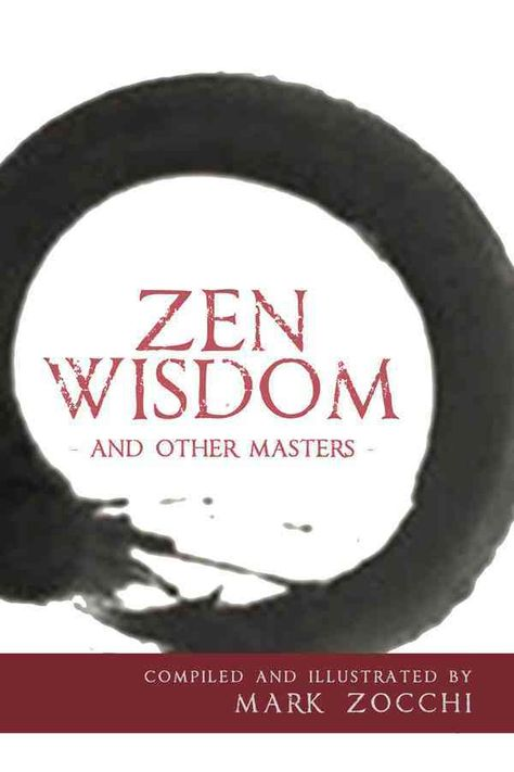Zen Wisdom: And Other Masters