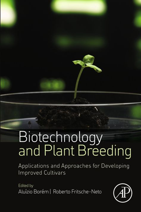 Biotechnology and Plant Breeding: Applications and Approaches for Developing Improved Cultivars (eBook)