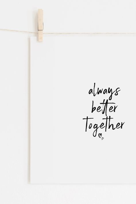 Always Better Together Quote Print, Couples Print, Wall Art, Calligraphy Art, Nursery Print, Anniversary Gift, Valentines Gift, Gift for Her