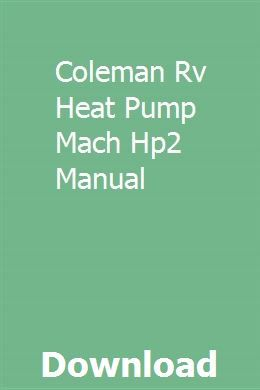 Coleman Rv Heat Pump Mach Hp2 Manual Heat Pump Coleman Rv Manual