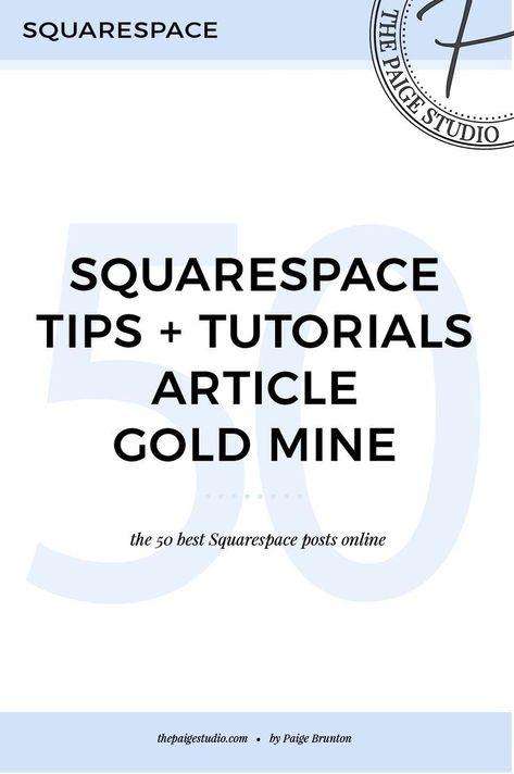 65 must-read Squarespace tips + tutorials blog posts — Paige Brunton | Squarespace templates + Squarespace designer courses