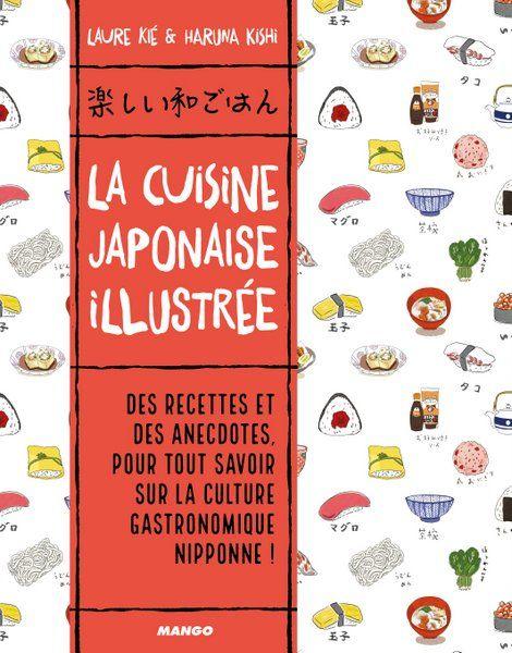 La Cuisine Japonaise Illustree Laure Kie Haruna Kishi Cuisine Japonaise Japon Cuisine
