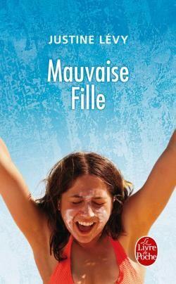 Mauvaise Fille de Justine Lévy - Adaptation cinématographique réalisée par Patrick Mille
