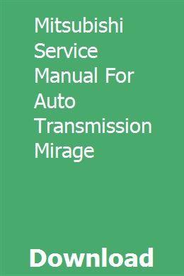 Mitsubishi Service Manual For Auto Transmission Mirage Transmission Manual Car Transmission Repair