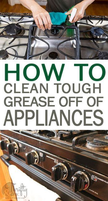 How To Clean Tough Grease Off Of Appliances Cleaning Cleaning