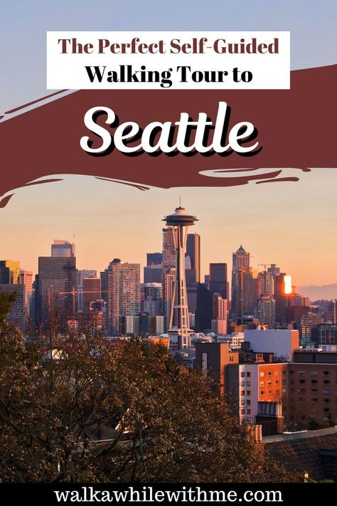 The Best Self-Guided Walking Tour to Seattle, Washington - Perfect for your Seattle Itinerary!
