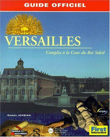 Telecharger Versailles Complot A La Cour Du Roi Soleil Le Guide De Jeu Pdf Par Daniel Ichbiah Telecharger Votre Telechargement Livre Numerique Versailles