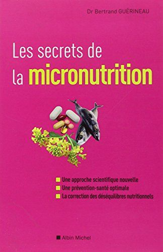Telecharger Les Secrets De La Micronutrition Pdf Par Bertrand Guerineau Telecharger Votre Fichier Ebook Maintenant Micronutrition Livre Numerique Secret