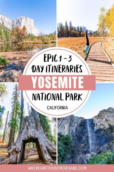 Epic 1 2 And 3 Day Itineraries For Incredible Yosemite National Park California In 2020 California National Parks Yosemite Vacation California Travel