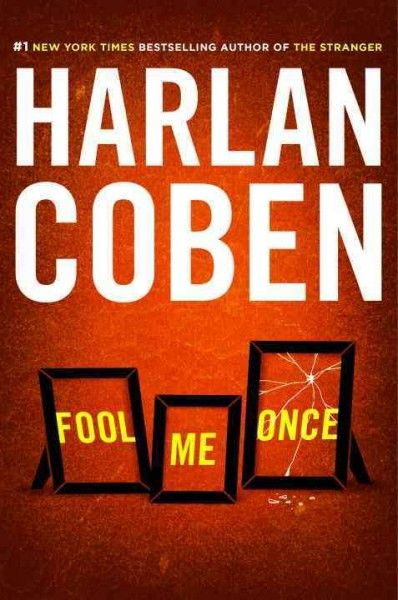 Fool Me Once By Harlan Coben Horrified When She Spots Her Husband Who Was Reported Dead Weeks Earlier Play Fool Me Once Harlan Coben Harlan Coben Books