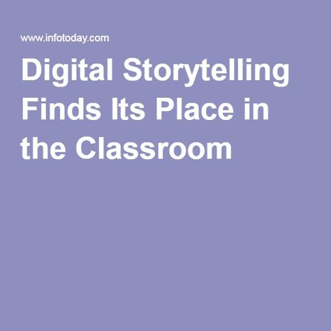 Digital Storytelling Finds Its Place in the Classroom