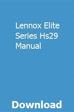 Lennox Elite Series Hs29 Manual Manual Heat Pump System Air Conditioning System