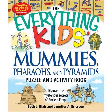 Everything Kids The Everything Kids Mummies Pharaohs And Pyramids Puzzle And Activity Book Discover The Mysterious Secrets Of Ancient Egypt Paperback Ancient Egypt For Kids Ancient Egypt Book Activities