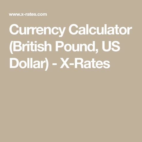 Currency Calculator British Pound Us