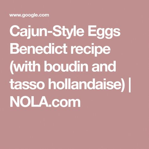 Cajun-Style Eggs Benedict recipe (with boudin and tasso hollandaise) | NOLA.com ... -  Cajun-Style Eggs Benedict recipe (with boudin and tasso hollandaise) | NOLA.com #tassorecipes  - #aebelskiverrecipe #benedict #boudin #cajun #CajunStyle #eggs #halushkirecipe #hollandaise #jagermeisterrecipes #NOLAcom #recipe #recipeshealthy #ribletrecipes #style #taliparecipes #tasso #tassorecipes