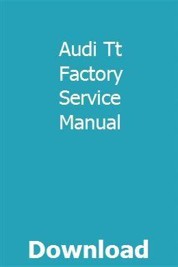 Audi Tt Factory Service Manual Owners Manuals Manual Car Cabriolets
