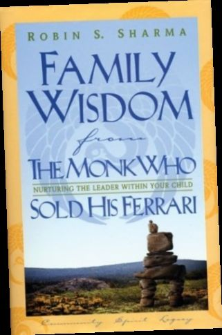 Ebook Pdf Epub Download Family Wisdom From The Monk Who Sold His Ferrari By Robin S Sharma The Monks Ebook Ebook Pdf