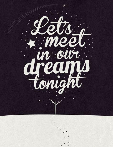 meet in dreams 2nite