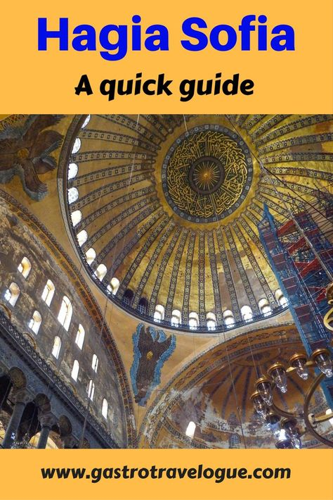 #Istanbul Hagia Sofia a quick #guide- what you need to know to visit - www.gastrotravelogue.com