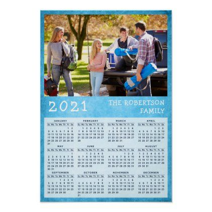 Personalized 2021 Calendar Family Photo Blue Poster Zazzle Com In 2021 Magnetic Calendar Photo Calendar Family Calendar