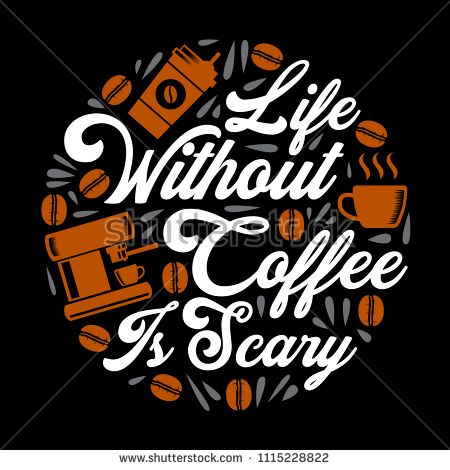 Funny Coffee Quote and Saying. 100% vector best for graphic ...