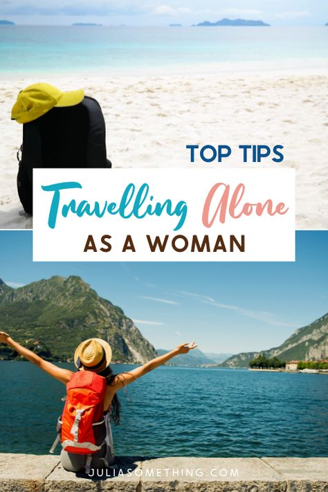 Travelling Alone as a Woman: 7 Tips to Help You Go On Vacation Alone