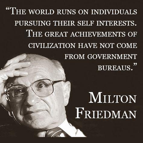 Top quotes by Milton Friedman-https://s-media-cache-ak0.pinimg.com/474x/ac/8c/4d/ac8c4d13ff740df88b7c56646fa7eedf.jpg