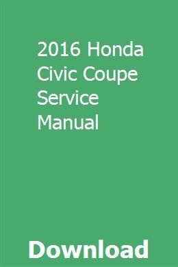 2016 Honda Civic Coupe Service Manual Honda Civic Honda Civic Coupe Civic Coupe