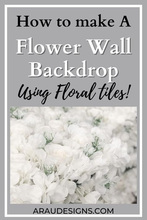 How to Make a Flower Wall Backdrop on a Budget by AraUDesigns DIY for Wedding, Baby  Home Decor. Looking for a flower wall backdrop on a budget? This DIY teaches you how to make an artificial flower wall backdrop using simple and easy floral mats. Also how to make your own floral mats and when and where to purchase cheap flowers to create your floral backdrop! Check out araudesigns.com for more details! #araudesigns #flowerbackdrop #backdrop #DIY #DIYWedding #tips #onabudget