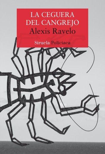 La Ceguera Del Cangrejo Ebook By Alexis Ravelo Rakuten Kobo Libros De Verano Libros De Novelas Novelas