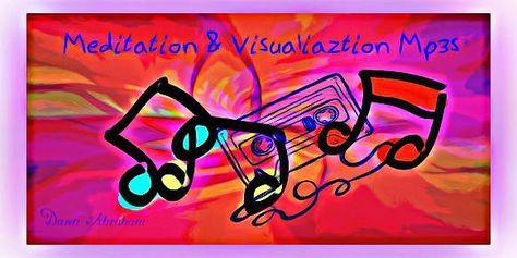 Life Altering Meditation & Visualization Downloads