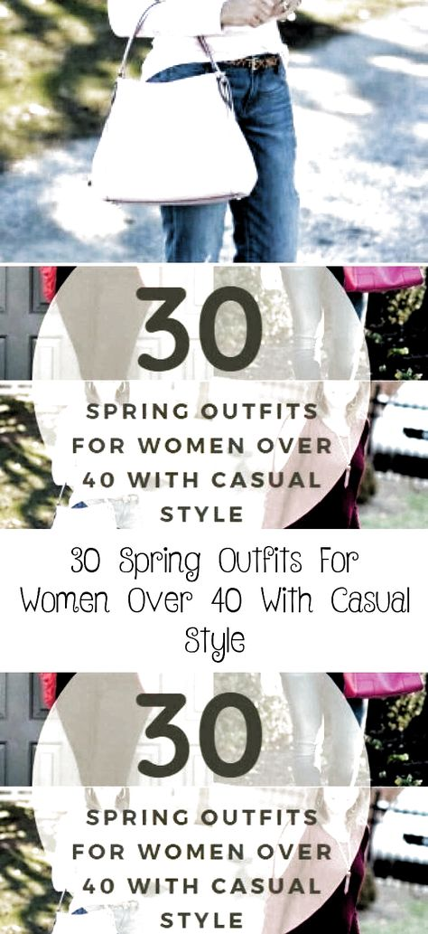 30 SPRING OUTFITS FOR WOMEN OVER 40 WITH CASUAL STYLE  #30SPRINGOUTFITS #CASUALSTYLE #dailypinmag #SpringOutfits #simplefashionoutfitsforwomencomfy #womensfashionover40casualstylists