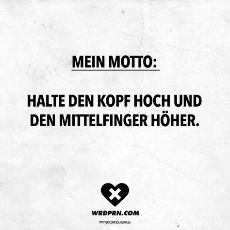 Visual Statements®️ Mein Motto: Halte den Kopf hoch und den Mittelfinger höher. Sprüche / Zitate / Quotes / Wordporn / witzig / lustig / Sarkasmus / Freundschaft / Beziehung / Ironie
