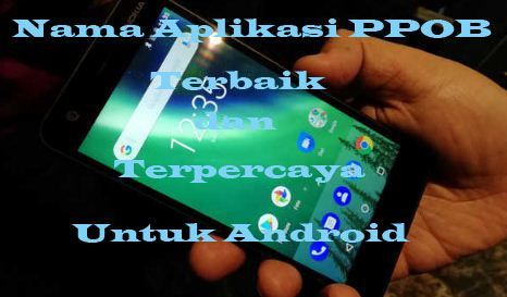 Nama Aplikasi Ppob Terbaik Dan Terpercaya Untuk Android Android Nama Aplikasi
