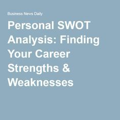 personal swot analysis finding your career strengths weaknesses - Using Personal Swot Analysis For Career Development