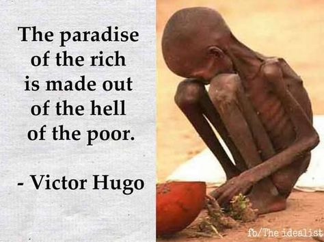 """The paradise of the rich is made out of the hell of the poor. Victor Hugo, Wise Quotes, Words Quotes, Inspirational Quotes, Motivational, Theme Tattoo, Pictures With Deep Meaning, World Hunger, Political Quotes"