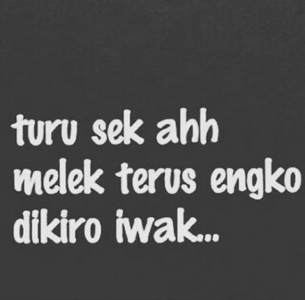 29 Ideas For Quotes Indonesia Lucu Memes Quotes Memes Kutipan