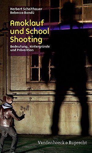 Amoklauf Und School Shooting Definition Verbreitung