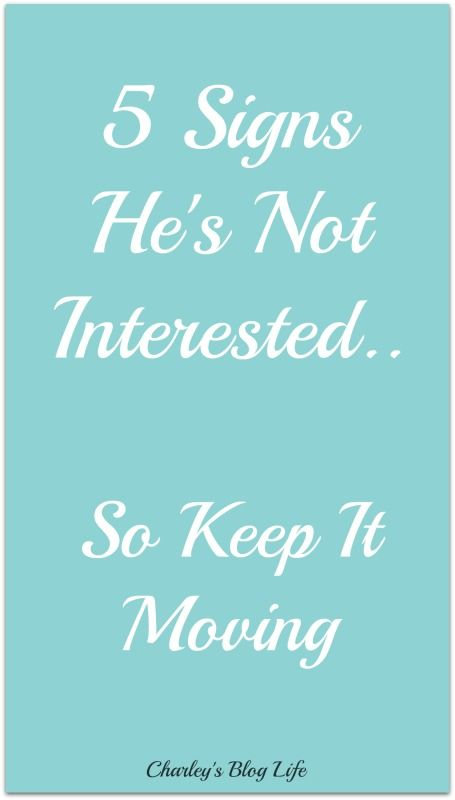 5 Signs He's Not Interested   So Keep It Moving | More than