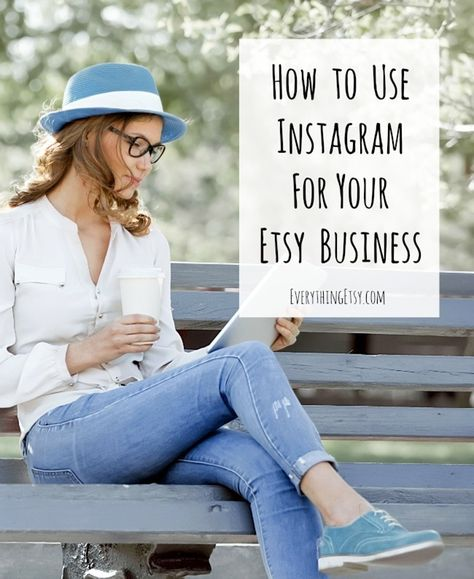 How to Use Instagram for Your Etsy Business–10 Tips for Success! - EverythingEtsy.com