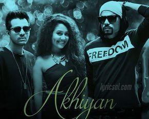 Akhiyan Song Lyrics Neha Tony Kakkar Bohemia Lyrics Songs Tony