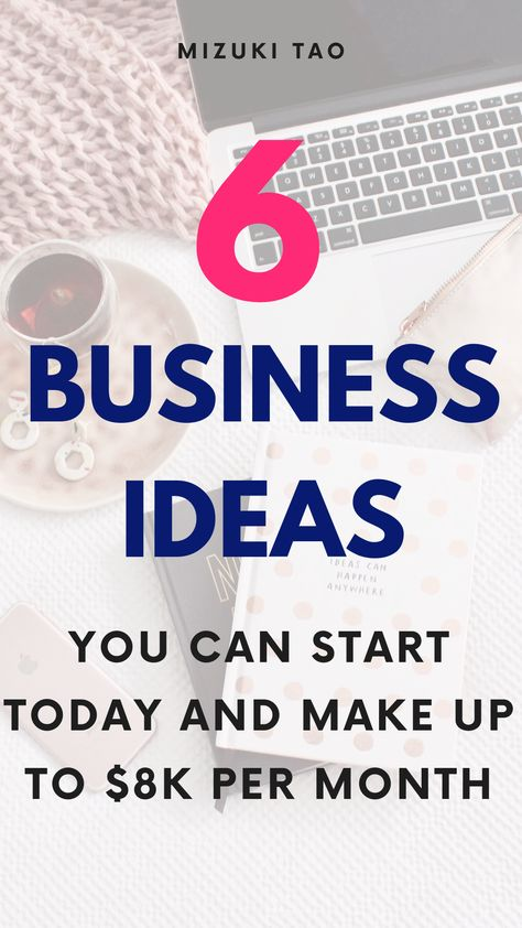 6 Business Ideas You Can Start Today