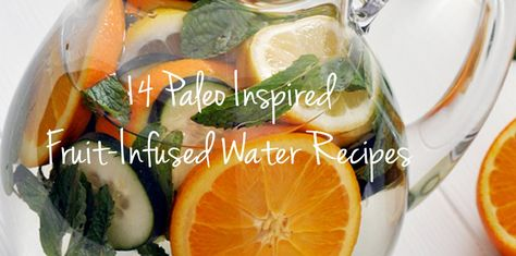 Replace sodas, juice and other sugary beverages today with these low calorie, healthy, delicious and easy to make paleo inspired fruit-infused water recipes.