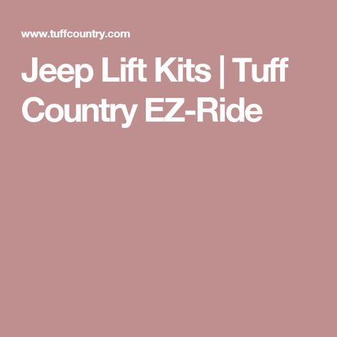 Jeep Lift Kits | Tuff Country EZ-Ride