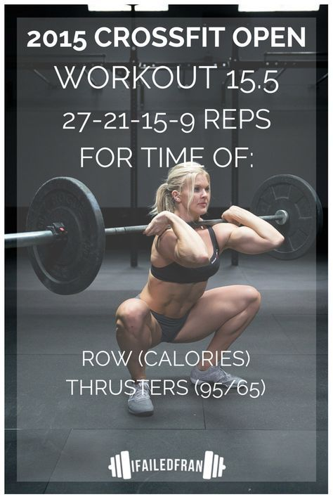 The 2015 Reebok Crossfit Games Open Wod 15 5 Thrusters And Rowing Calories Workout Ifailedfran Com Crossfit Open Workouts Crossfit Open Wod Crossfit