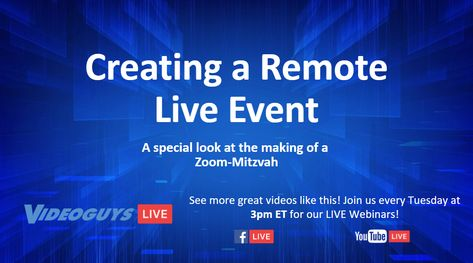 Creating a Remote Live Event with a Special Look at the Making of a Zoom-Mitzvah
