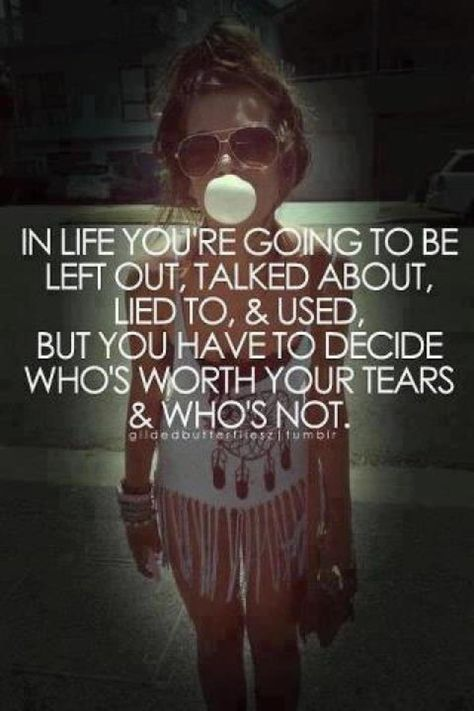 Yeah, they know who they are that have hurt me! I am starting to think they are not worth my time!
