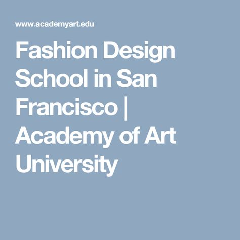 Fashion Design School In San Francisco Academy Of Art University Northern Arizona University Colorado State University Montana State University